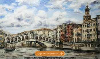 Картина Венеция. Мост Риальто. Авторские Картины. Дорогие Подарки.